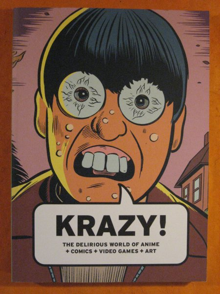 Image for Krazy!: The Delirious World of Anime + Comics + Video Games + Art