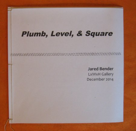 Image for Plumb, Level, & Square: Solo Works By Jared Bender