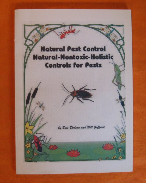 Image for Natural Pest Control:  Natural Nontoxic Holistic Controls for Pests