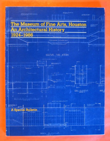 Image for Museum of Fine Arts, Houston:  An Architectural History, 1924 - 1986, The