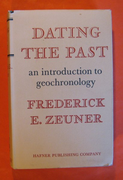 Image for Dating the Past:  An Introduction to Geochronology