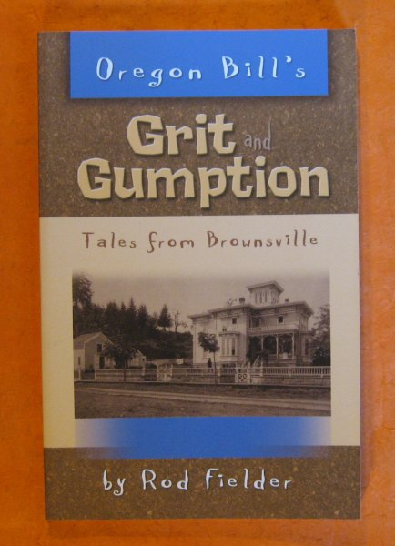 Image for Oregon Bill's Grit and Gumption Tales from Brownsville