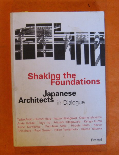 Image for Shaking the Foundations: Japanese Architects in Dialogue