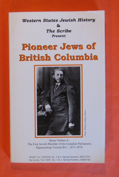 Image for Western States Jewish History & the Scribe: Journal of the Jewish Historical Society of British Columbia: Pioneer Jews of British Columbia