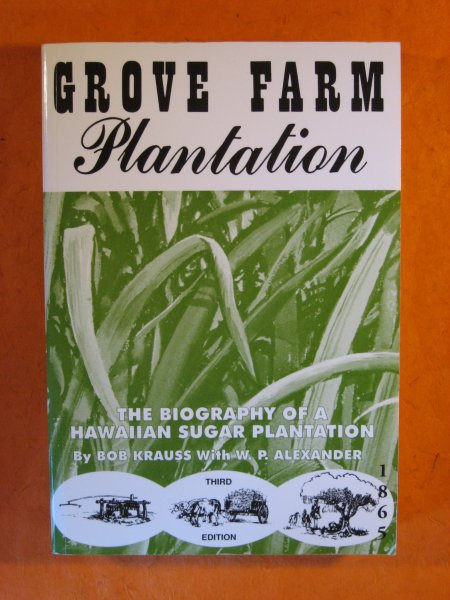Image for Grove Farm Plantation: The Biography of a Hawaiian Sugar Plantation