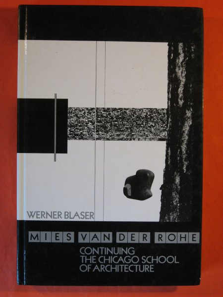 Image for Mies van der Rohe. Continuing the Chicago School of Architecture