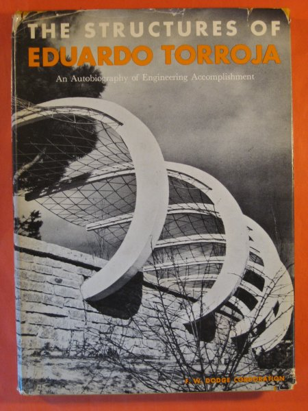 Image for Structure of Eduardo Torroja:  An Autobiography of Engineering Accomplishment, The