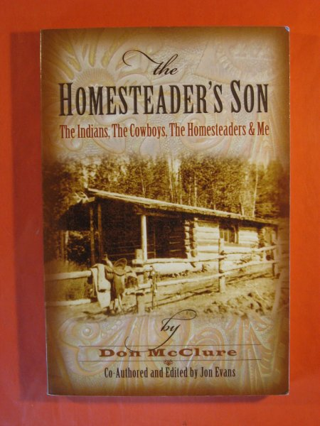 Image for The homesteader's son: The Indians, the cowboys, the homesteaders & me