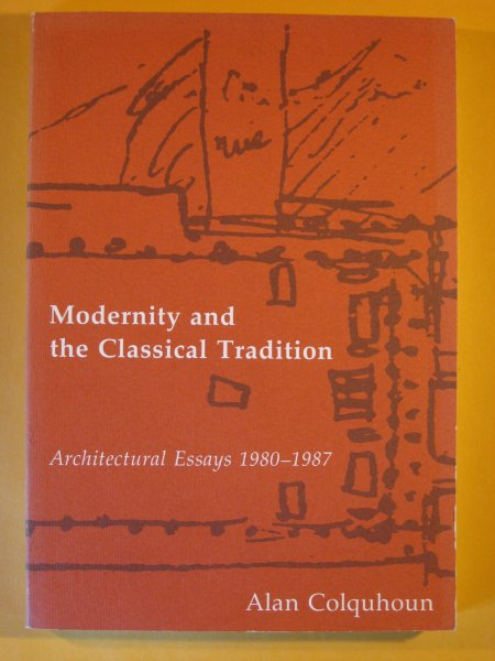 Image for Modernity and the Classical Tradition: Architectural Essays 1980-1987