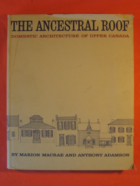 Image for Ancestral Roof: Domestic Architecture of Upper Canada, The