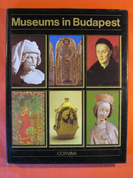 Image for Museums in Budapest: Hungarian National Museum, Museum of Fine Arts, Hungarian National Gallery, Museum of Applied Arts, Ethnographical Museum and Budapest Historical Museum.
