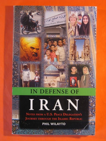 Image for In Defense of Iran: Notes from a U.S. Peace Delegations' Journey Throught the Islamic Republic