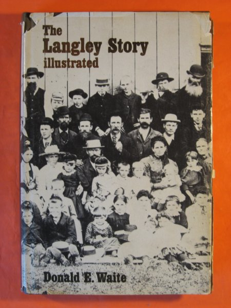 Image for The Langley Story Illustrated: An Early History of the Municipality of Langley