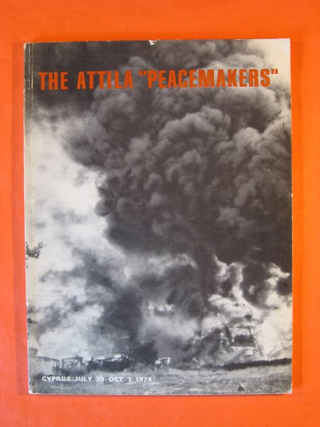 "Image for Attila ""Peacemakers"" Cyprus July 20 - Oct. 1 1974, The"