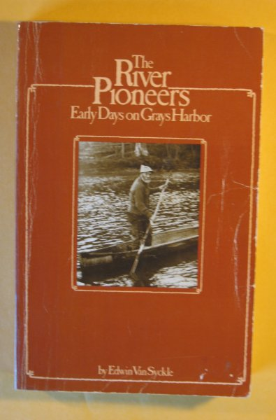Image for River Pioneers: Early Days on Grays Harbor, The