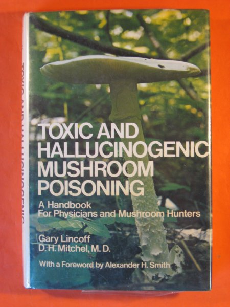 Image for Toxic and Hallucinogenic Mushroom Poisoning: A Handbook for Physicians and Mushroom Hunters