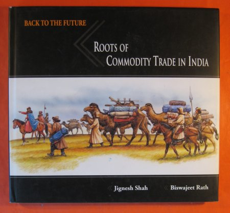 Image for Back to the Future : Roots of Commodity Trade in India - A Study of Archaeological, Literary and Insciptional Sources (Circa 7000 BCE to 1800 CE)
