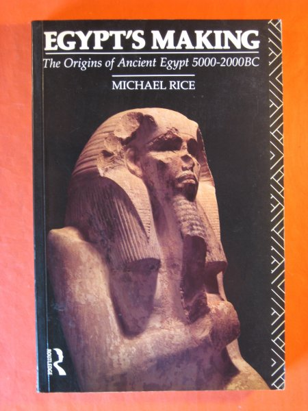 Image for Egypt's Making: The Origins of Ancient Egypt 5000-2000 BC