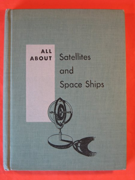 Image for All About Satellites and Space Ships