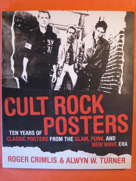 Image for Cult Rock Posters: Ten Years of Classic Posters from the  Glam, Punk and New Wave Era