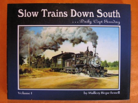 Image for Slow Trains Down South, Vol. 1: Daily 'Cept Sunday