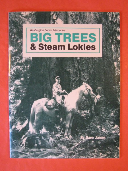 Image for Big Trees & Steam Lokies and a Lot of Bull Teams