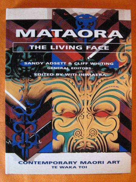 Image for Mataora The Living Face: Contemporary Maori Artists