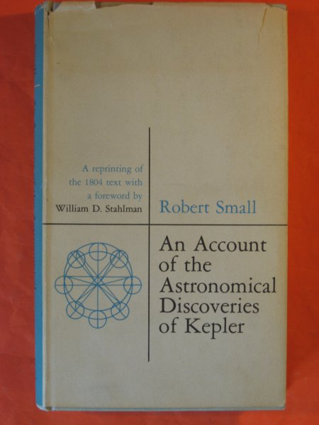 Image for Account of the Astronomical Discoveries of Kepler: a Reprinting of the 1804 Text with a Foreword By William D. Stahlman, An