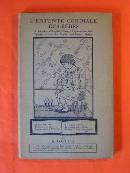 Image for L'Entente Cordiale Des Bebes:  A Selection of English Nursery Rhymes Done Into French for English and French Homes