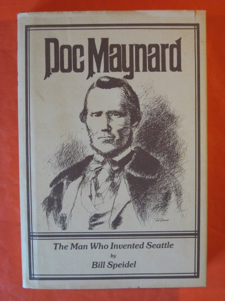 Image for Doc Maynard: The man who invented Seattle