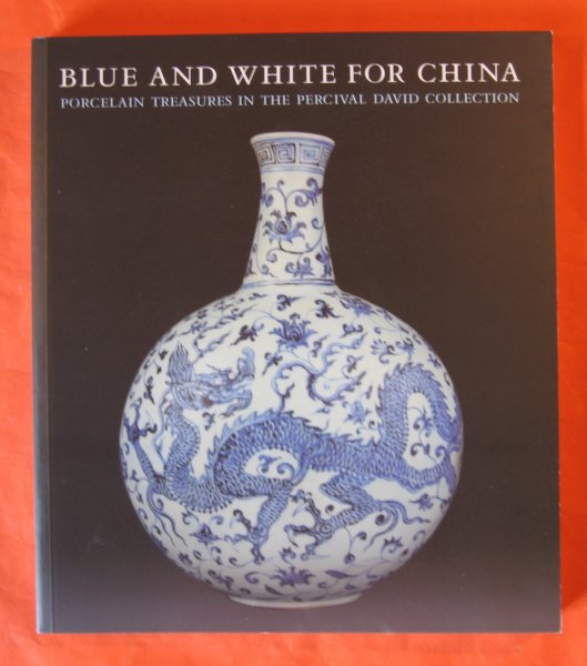 Image for Blue and White for China. Porcelain Treasures in the Percival David Collection.