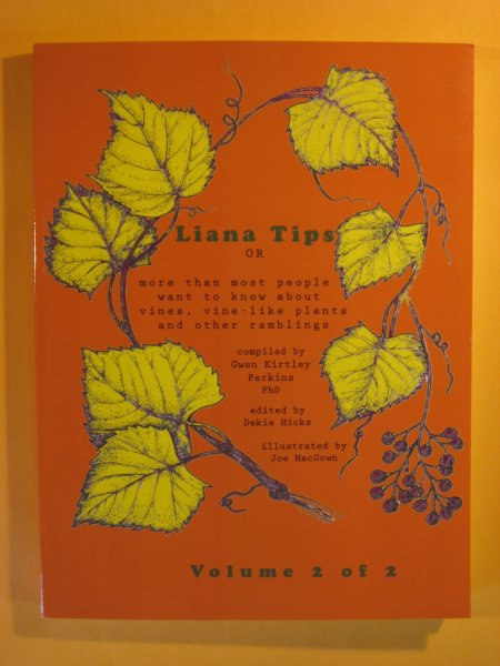 Image for Liana Tips: Or More Than Most People Want To Know About Vines, Vine-Like Plants and Other Ramblings (Volume 2)