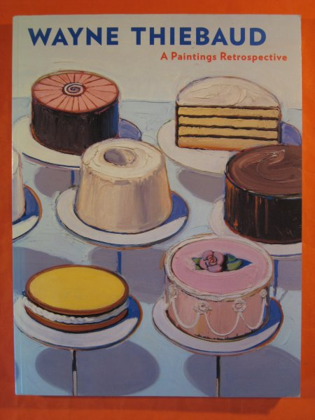 Image for Wayne Thiebaud: A Paintings Retrospective