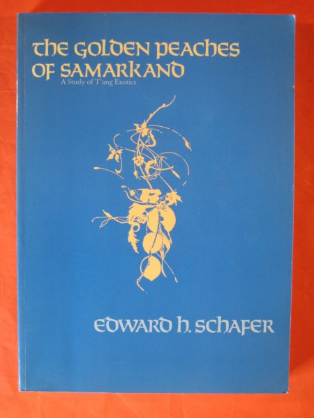 Image for Golden Peaches of Samarkand: A Study of T'ang Exotics, The