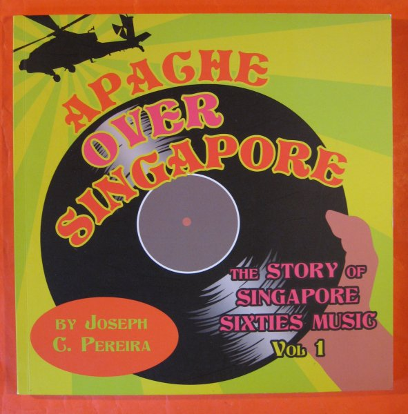 Image for Apache Over Singapore: The Story of Singapore Sixties Music, Vol 1