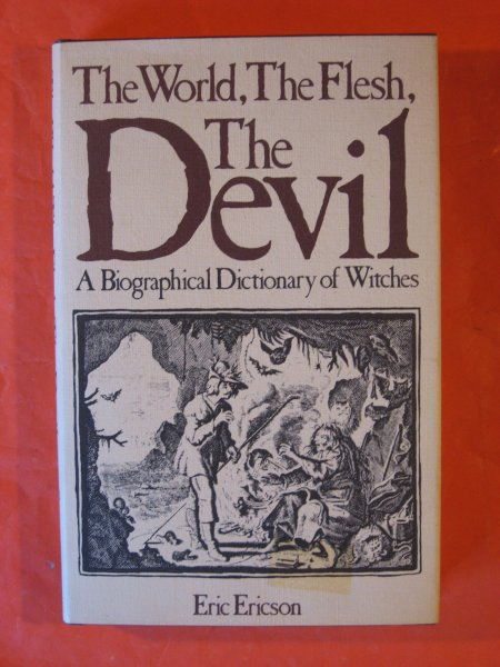 Image for World, The Flesh, The Devil: A Biographical Dictionary of Witches, The