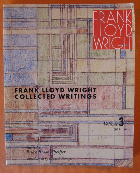 Image for Frank Lloyd Wright Collected Writings: Volume 3, 1931-1939