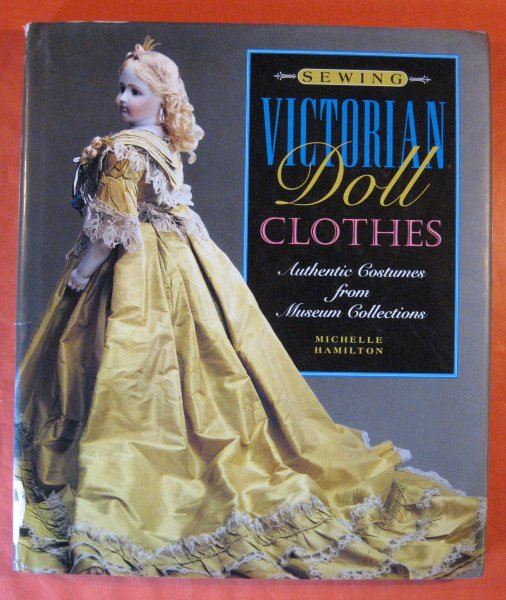 Image for Sewing Victorian Doll Clothes: Authentic Costumes from Museum Collections