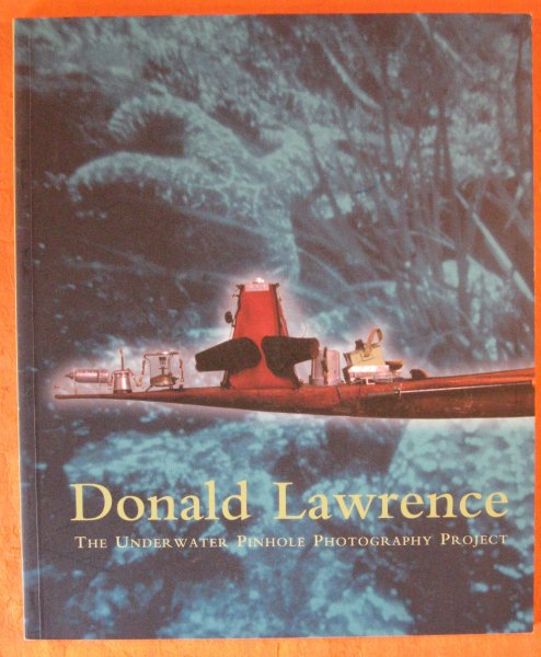 Image for Donald Lawrence : The Underwater Pinhole Photography Project