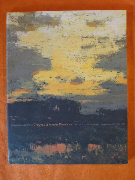 Image for Intimate Landscapes: Charles Warren Eaton and the Tonalist Movement
