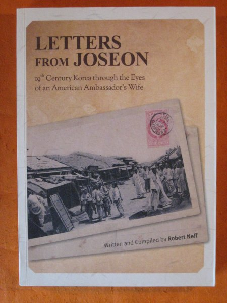 Image for Letters from Joseon: 19th Century Korea Through the Eyes of an American Ambassador s Wife
