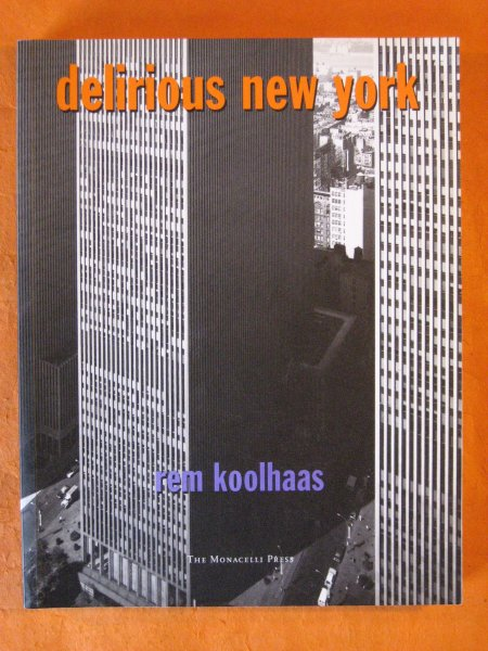 Image for Delirious New York: A Retroactive Manifesto for Manhattan