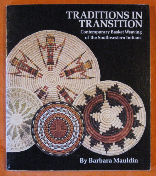 Image for Traditions in Transition: Contemporary Basket Weaving of the Southwestern Indians