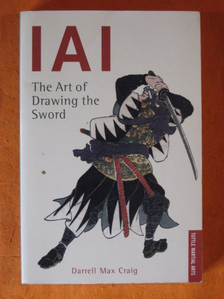 Image for IAI: The Art Of Drawing The Sword