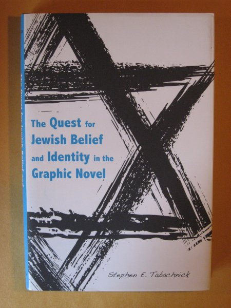 Image for The Quest for Jewish Belief and Identity in the Graphic Novel (Jews and Judaism: History and Culture Series)