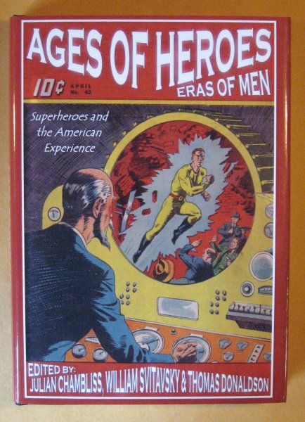 Image for Ages of Heroes, Eras of Men: Superheroes and the American Experience