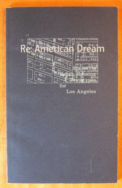 Image for Re: American Dream: Six Urban Housing Prototypes from Los Angles