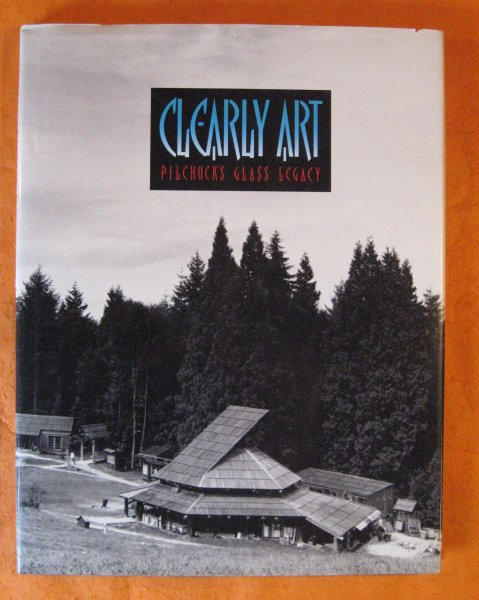 Image for Clearly Art:  Pilchuck's Glass Legacy