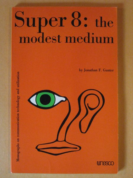 Image for Super 8: The Modest Medium (Monographs on Communication Technology & Utilization)