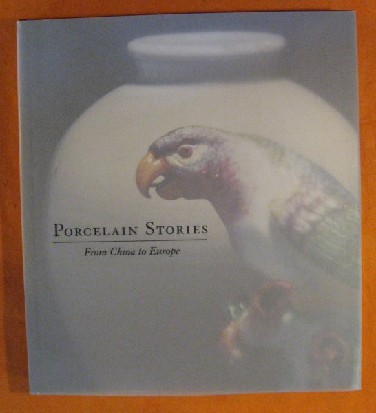 Image for Porcelain Stories: From China to Europe